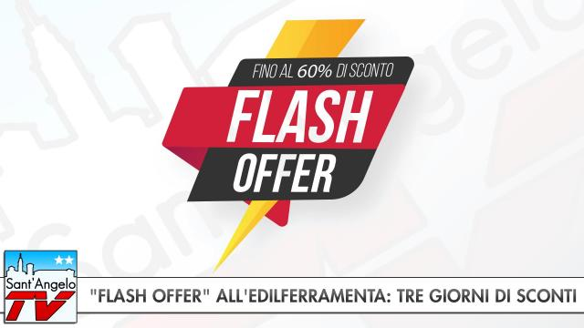 """Flash Offer"" all'Edilferramenta: tre giorni di sconti"